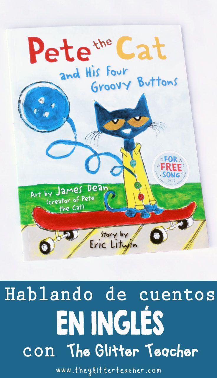 The Glitter Teacher Cuentos En Inglés Pete The Cat And His Four Groovy Buttons Cuentos Educacion Infantil Cuento Infantiles