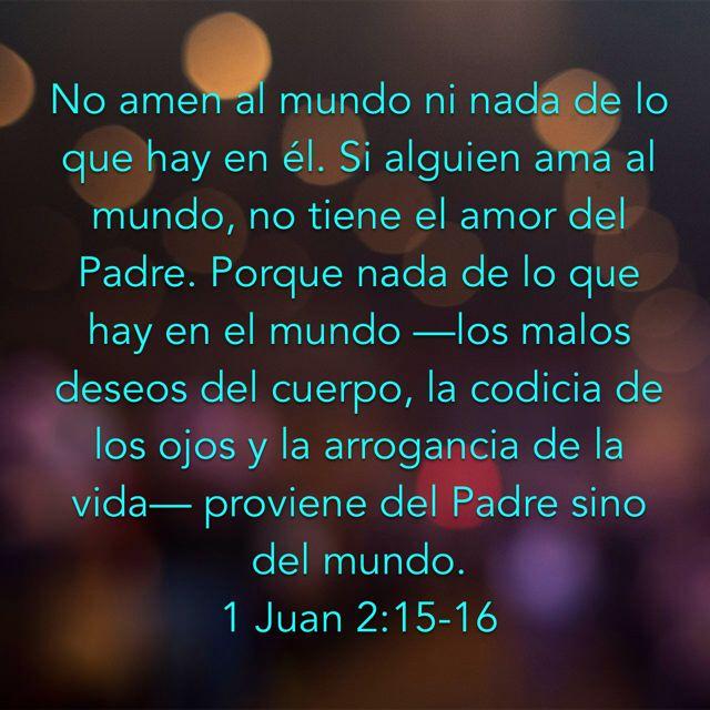 1 Juan 2 15 16 Nueva Versión Internacional Nvi Frases Espirituales Frases Sublimes Mensaje De Dios