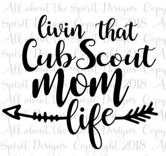 SVG Cub Scout Mom Life Cricut svg Silouette dxf cub scout mom life svg Cricut cub scouts svg designs mom life svg cut files cub scouts dxf