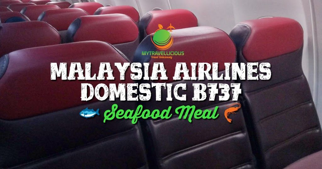 Review Seafood Meal Malaysia Airlines B737 Kuching Kuala Lumpur Malaysia Airlines Seafood Recipes Seafood