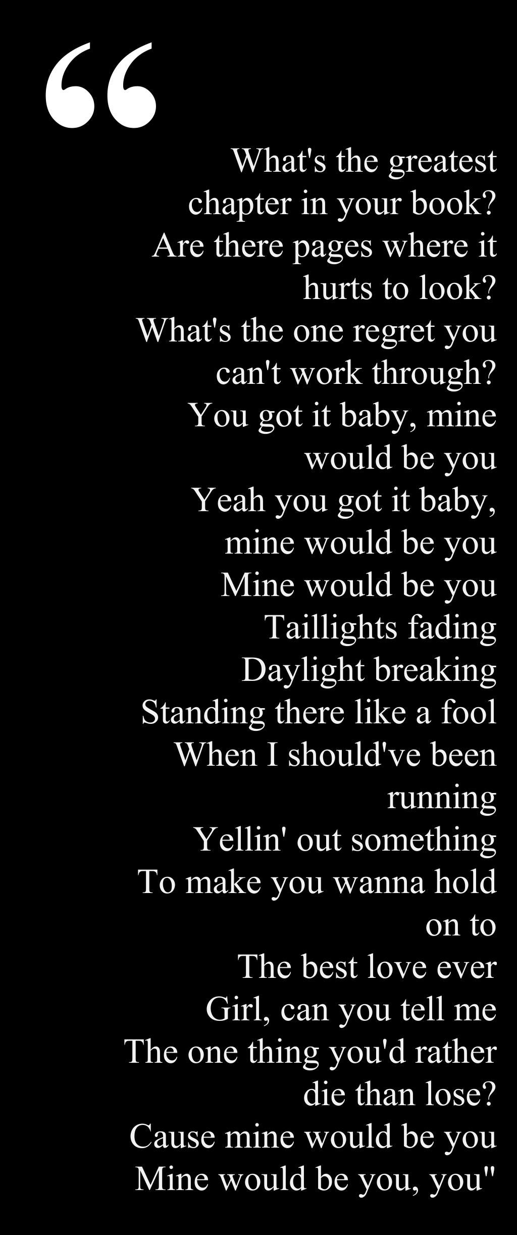 Blake Shelton--Mine Would Be You  One of my favorite songs right now.