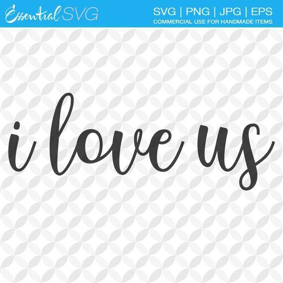 Download I Love Us SVG Instant Download   Ideal for Cricut ...