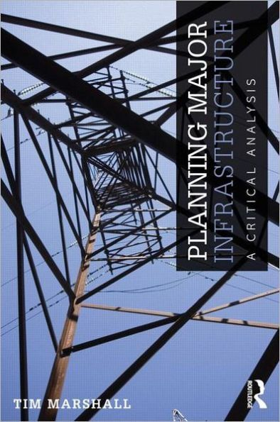 Planning Major Infrastructure A Critical Analysis Tim ou0027brien - critical analysis