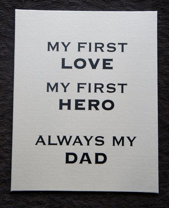 Fathers Day Gift My First Love My First Hero Always My Dad Canvas