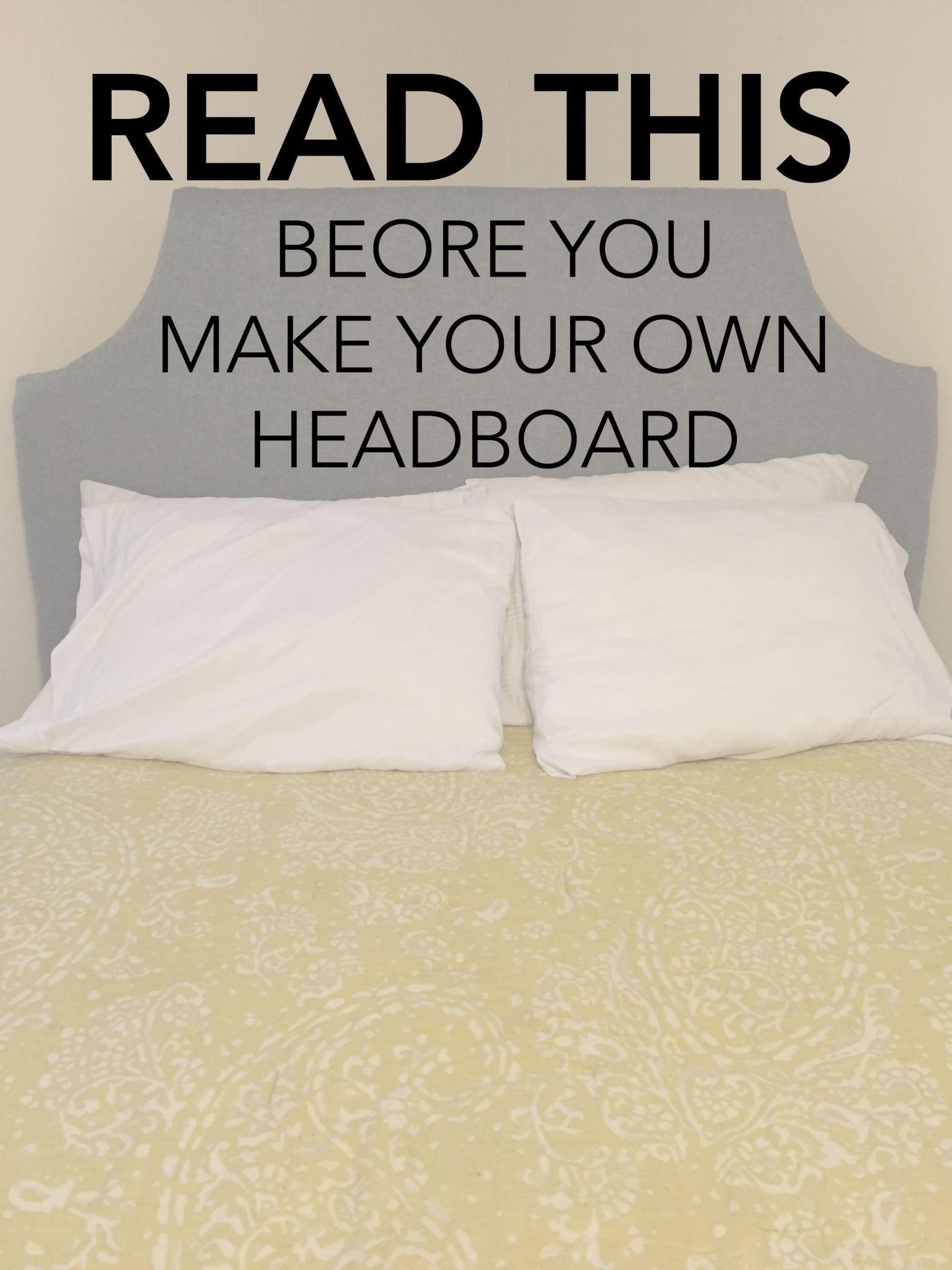 Readthisbeforeyoumakeyourownheadboard diy bed design
