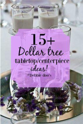 15 Dollar Tree Tabletop Ideas Debbiedoos Dollar Tree Centerpieces Tree Wedding Centerpieces Dollar Tree Diy Wedding