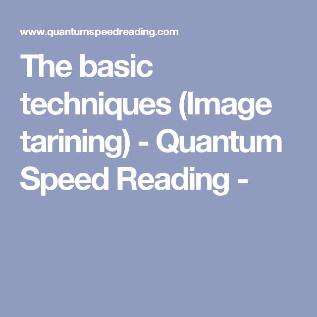 The basic techniques (Image tarining) - Quantum Speed Reading -