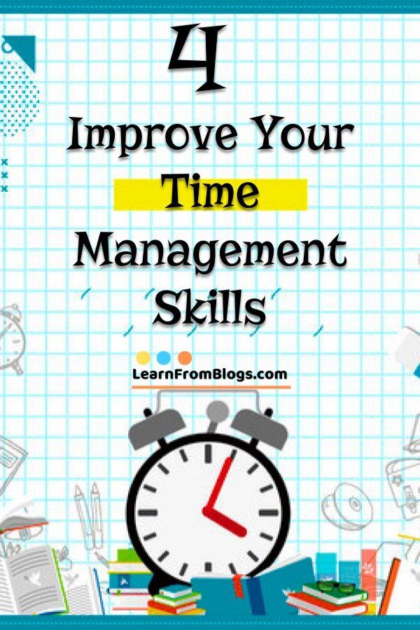 4 Improve Your Time Management Skills Find Out About Time Management Tips Daily Schedules Time Ma Time Management Time Management Skills Time Management Tips