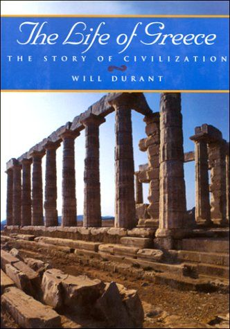 The Life Of Greece The Story Of Civilization Vol 2 Greece Life Civilization