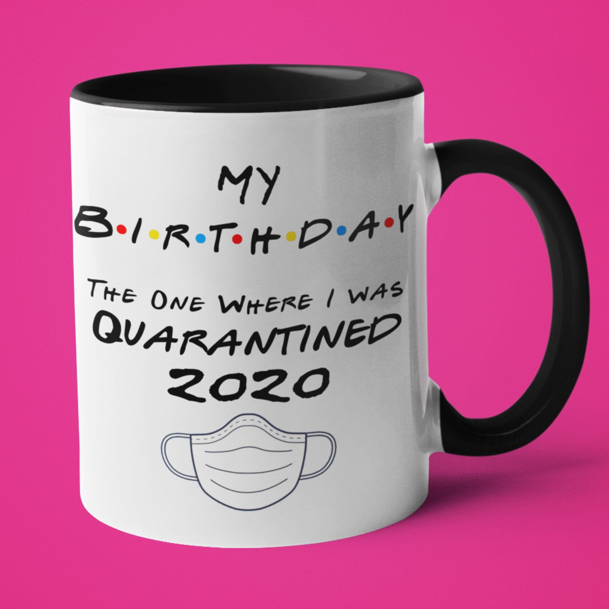 My Birthday 2020 The One Where I was Quarantined Friends