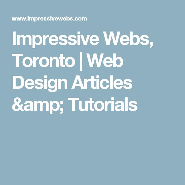 Impressive Webs Toronto Web Design Articles Amp Tutorials Web Design Article Design Web Development