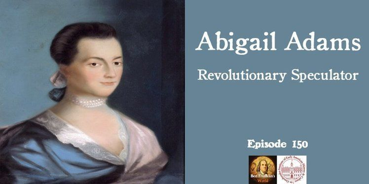abigail adams a revolutionary american woman Abigail adams first lady of the  her letters also serve as eyewitness accounts of the american revolutionary  8 as an intellectually open-minded woman for her.