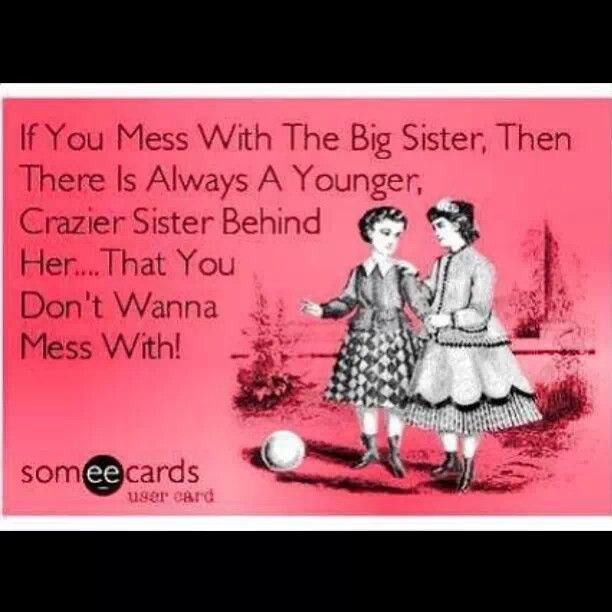 Messed Up Life Quotes: Mess With My Sissy Quotes. QuotesGram