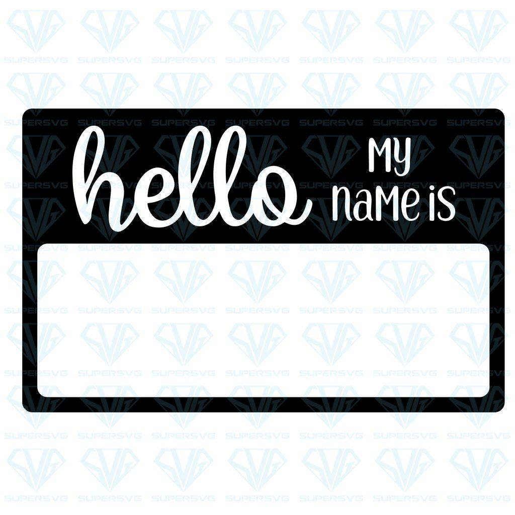 Hello My Name Is Name Tag SVG Files For Silhouette, Files