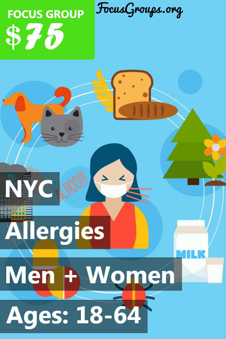 Focus Group On Allergies In NYC – $75