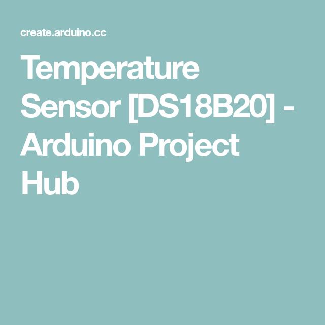 Temperature Sensor [DS18B20] - Arduino Project Hub | Arduino