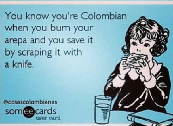 e213b96ad0152b81740d8b0f432e2edf never throw away an arepa colombian problems pinterest colombia