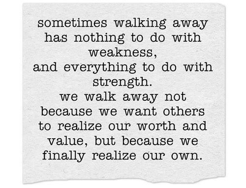 Taken For Granted Quotes For Relationship: When You Are Being Taken For Granted.walk On. When Someone