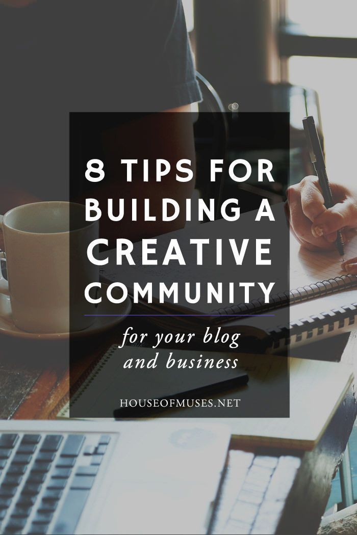 8 Tips for Building a Creative Community for your Blog \u0026 Business from The House of & 8 Tips for Building a Creative Community for your Blog \u0026 Business ...