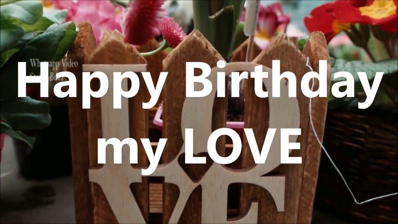 Happy Birthday My Love Whatsapp Video Status Whatsapp