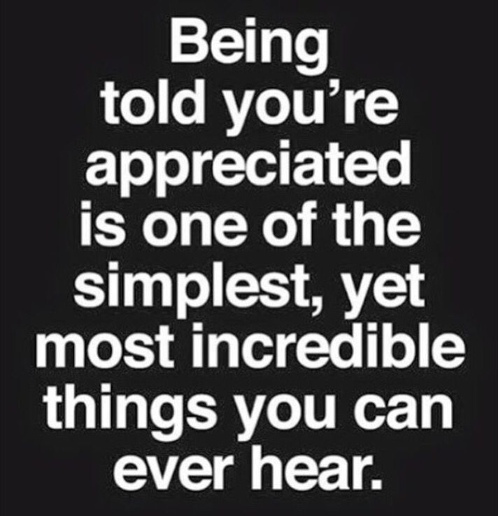 Being Appreciated Is All Anyone Want Quotes Quotes Sayings