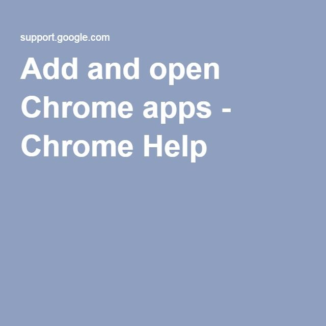 Add and open Chrome apps Chrome Help Chrome apps
