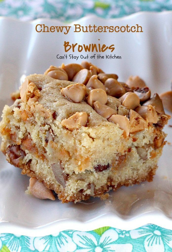 Chewy Butterscotch Brownies | Can't Stay Out of the Kitchen | lovers will love these amazing Great for