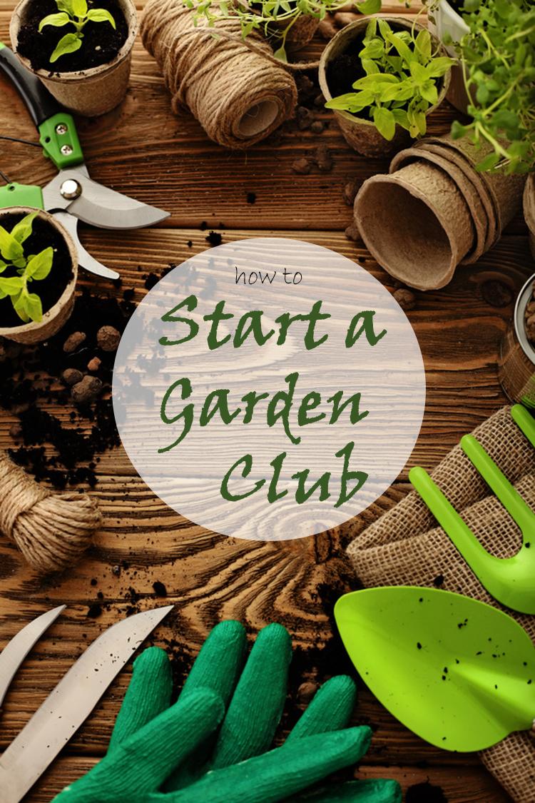 How To Start A Garden Club | Green Thumb | Pinterest | Garden club ...