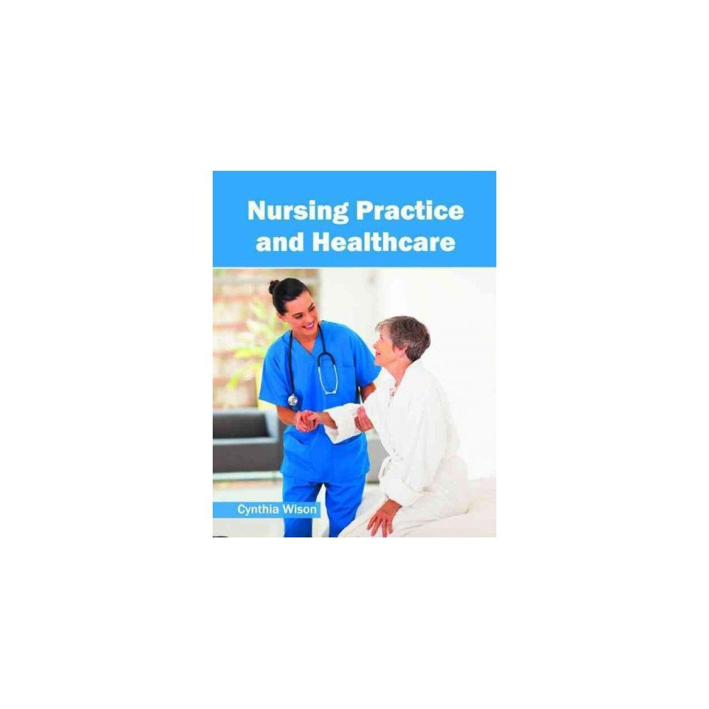 Nursing Practice and Healthcare (Hardcover)