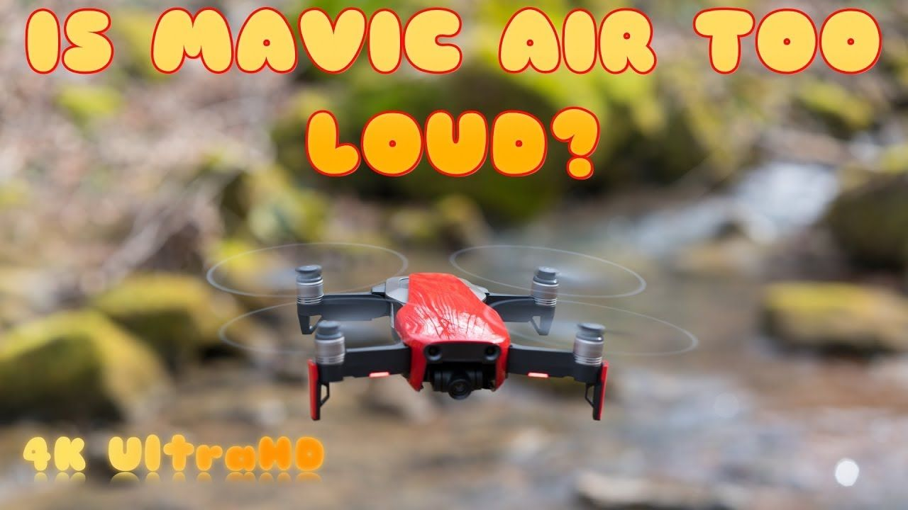 How Noisy is Mavic Air?