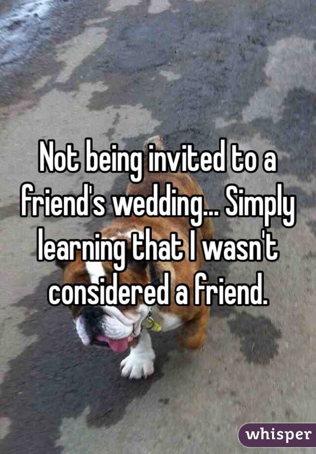 not invited to wedding Google Search quotes Pinterest
