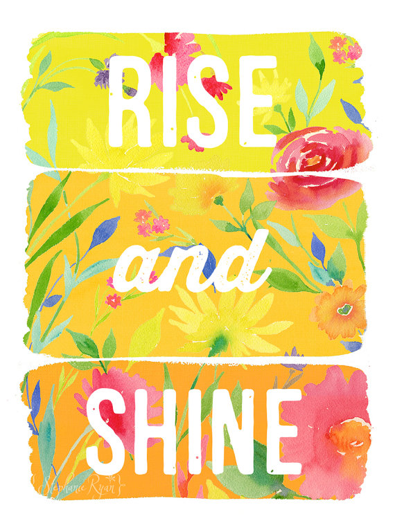Rise and Shine Art Print | Printing, Etsy and Happy thoughts