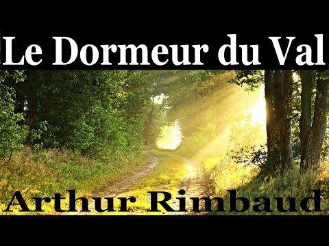 Le dormeur du val arthur rimbaud po me audio youtube - Lecture analytique le dormeur du val arthur rimbaud ...