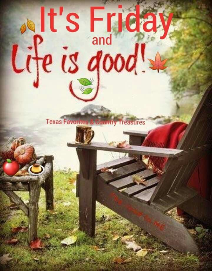 It's Friday And Life Is Good! friday friday quotes friday pictures friday image… #fridayquotes