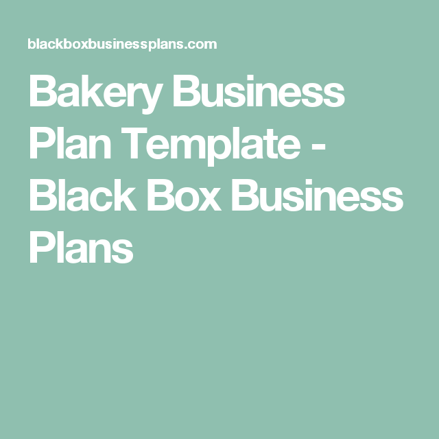 Bakery Business Plan Template  Black Box Business Plans  Someday