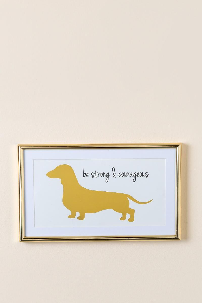 Be Strong And Courageous Dachshund Wall Decor Francesca S Dachshund Decor Dachshund Dachshund Love