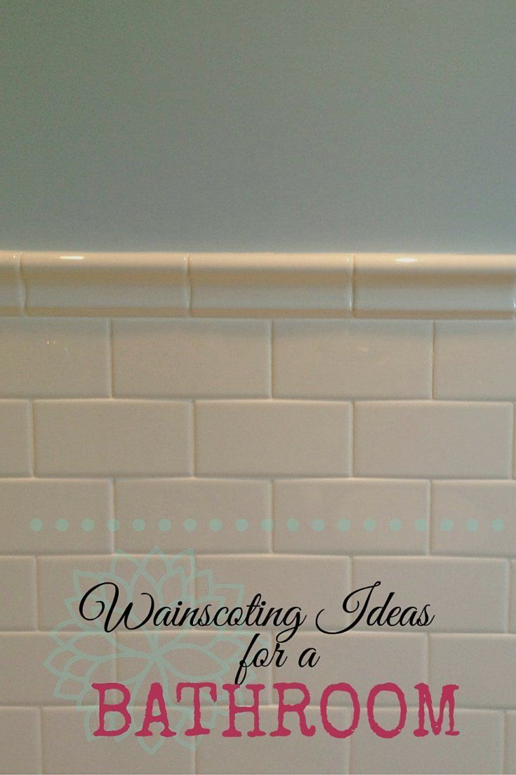 Using tile wainscoting in your bathroom remodel? Considerations before you start construction.