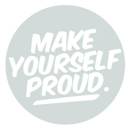 make yourself proud!
