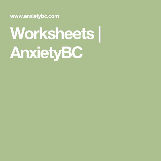 Worksheets AnxietyBC Awareness Pinterest