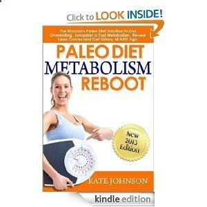 Amazon paleo diet metabolism reboot the womans paleo diet amazon paleo diet metabolism reboot the womans paleo diet solution to end overeating jumpstart a fast metabolism reveal lean curves and get skinny malvernweather