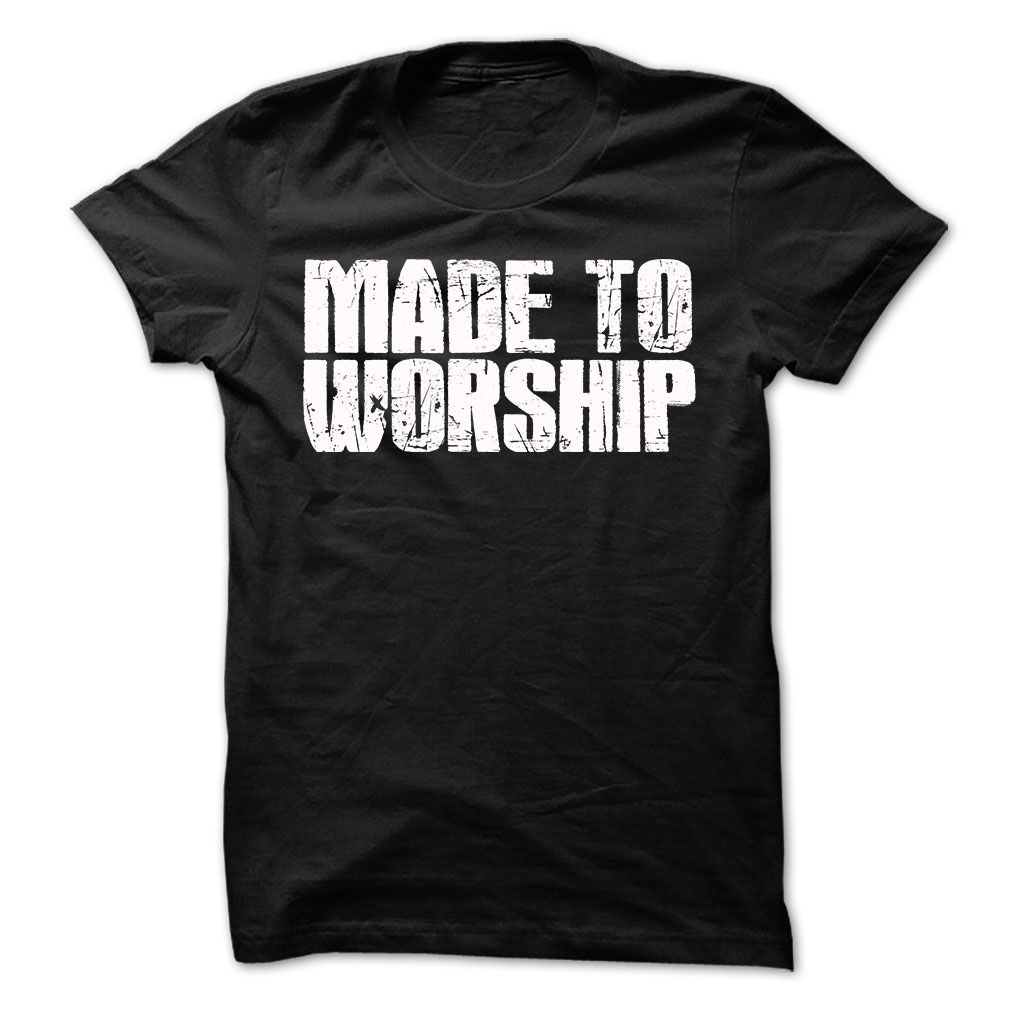 View images & photos of MADE TO WORSHIP Tshirt t-shirts & hoodies ...