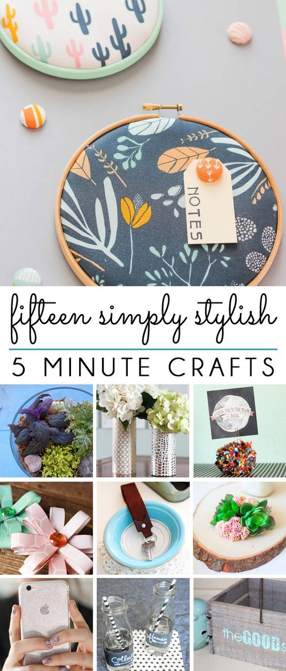 Simple Stylish Fifteen Craft Projects You Can Make In 5 Minutes