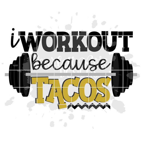 Download I Workout Because Tacos – Svg – Pdf – Dxf – Hand Lettered Cut File Image