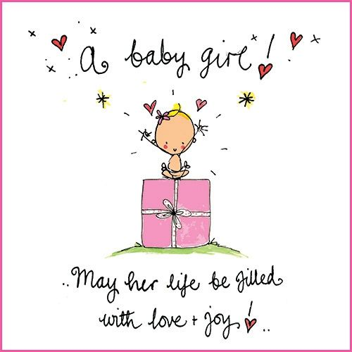A baby girl! May her life be filled with love and joy! GREETINGS