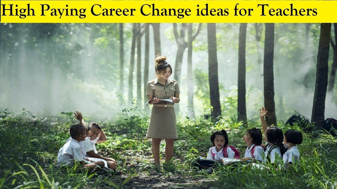 Top 50 High Paying Career Change ideas for Teachers High