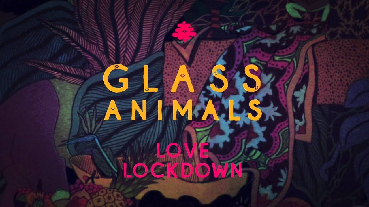Glass Animals Love Lockdown Kanye West Cover Glass Animals Music Book Indie Rock