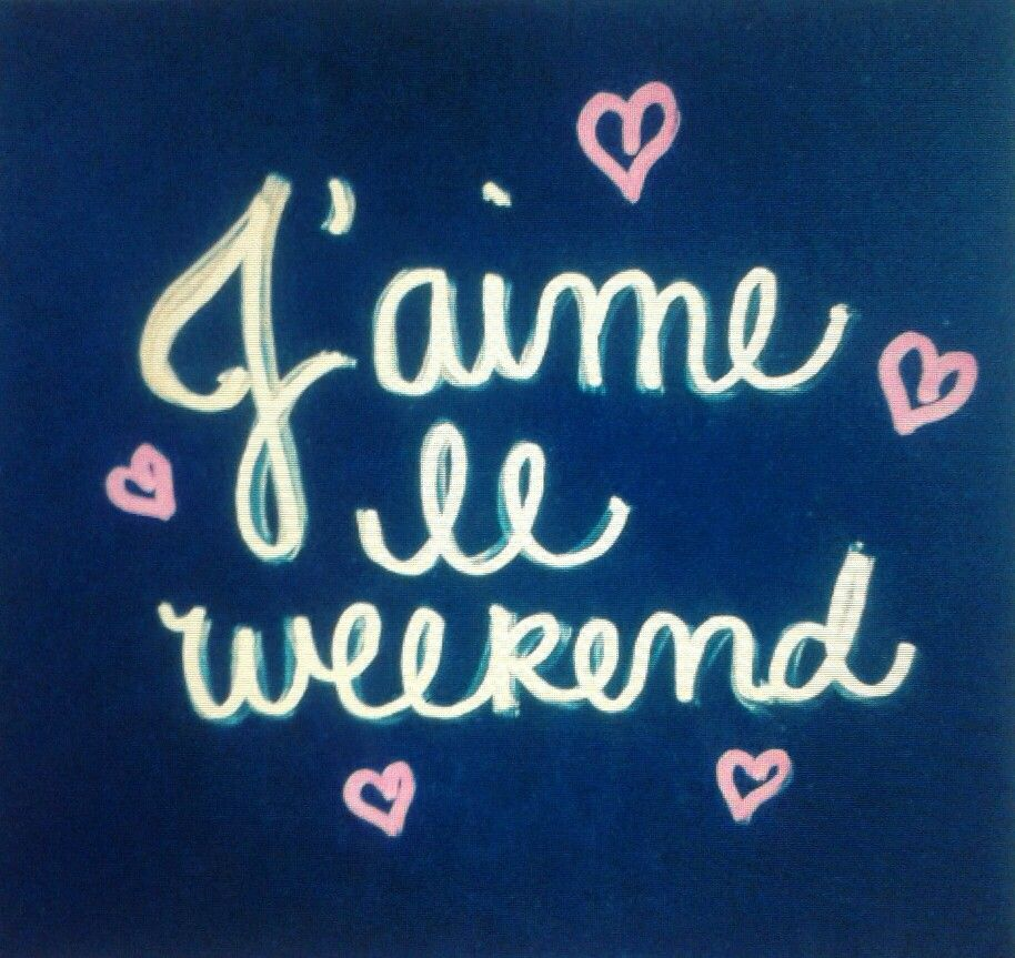 J'aime le weekend | Words and quotes | Pinterest