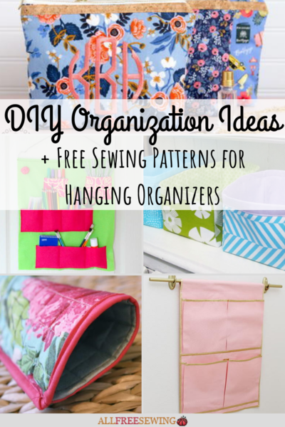 21 Diy Organization Ideas And Free Sewing Patterns For Hanging