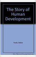 The Story of Human Development: Debra Poole, Amye Warren, Narina Nunez: 9780132359993: Amazon.com: Books