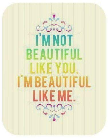 Im Not Beautiful Like You Im Beautiful Like Me Appreciate